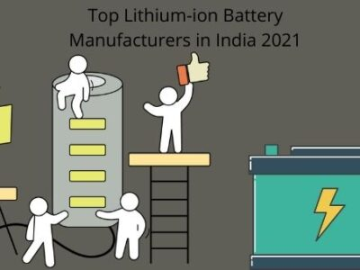 Top Lithium-ion Battery Manufacturers in India 2021